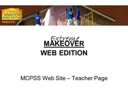 MAKEOVER WEB EDITION MCPSS Web Site – Teacher Page Extreme.