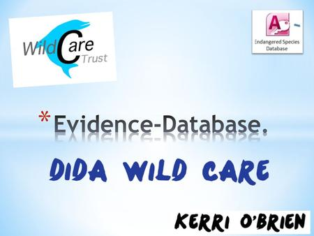 * DIDA gave a brief of designing a database that would be able to store details of endangered species. The purpose of the database was so that members.