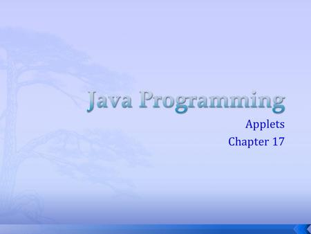 Applets Chapter 17.  Java's big splash onto the scene came in the mid 90's. The people at Sun Microsystems had managed to work java programs into Web.