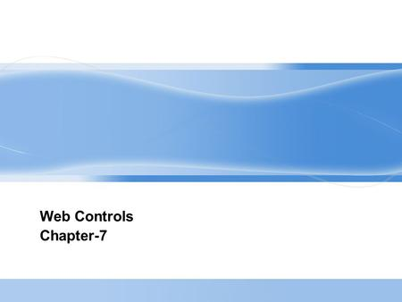 Web Controls Chapter-7. Page  2 Synopsis  Stepping Up to Web controls  Basic Web control classes  Web control classes  Web control Base class  Units,