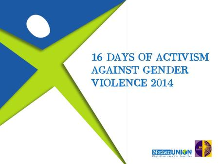 What is 16 days of activism? 16 Days of Activism is a 16 day campaign against gender violence. It particularly acts to raise international awareness of.