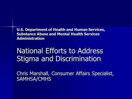 U.S. Department of Health and Human Services, Substance Abuse and Mental Health Services Administration National Efforts to Address Stigma and Discrimination.
