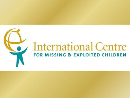 """A Global Movement to Protect Children"" The International Centre for Missing & Exploited Children (ICMEC) is the leading global service agency working."