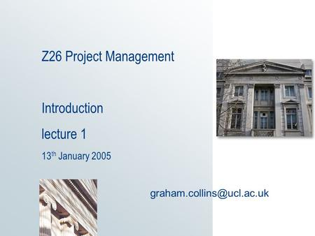 Z26 Project Management Introduction lecture 1 13 th January 2005