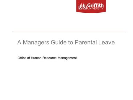 A Managers Guide to Parental Leave Office of Human Resource Management.