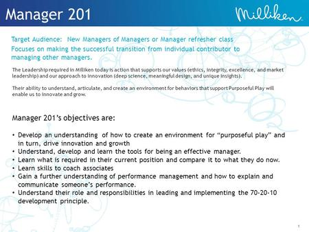 "1 Manager 201 Manager 201's objectives are: Develop an understanding of how to create an environment for ""purposeful play"" and in turn, drive innovation."