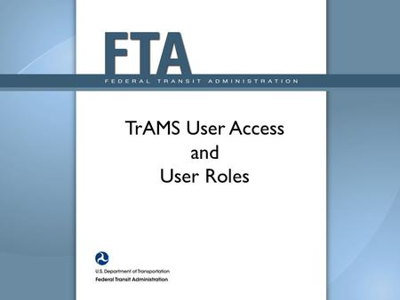 TrAMS User Access and User Roles
