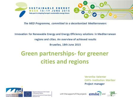 With the support of the projects and Veronika Valentar CAFS- Institution Maribor Project manager Green partnerships- for greener cities and regions The.