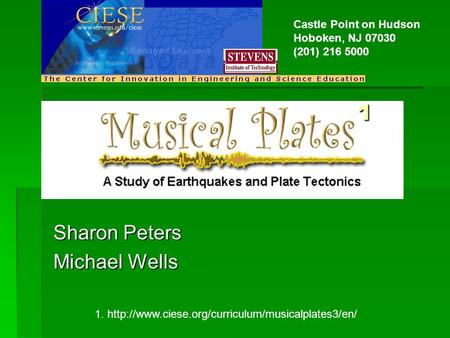 Sharon Peters Michael Wells 1.  1 Castle Point on Hudson Hoboken, NJ 07030 (201) 216 5000.
