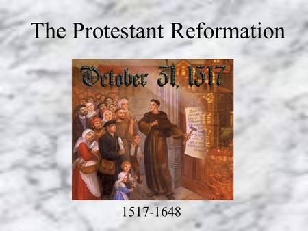 The Protestant Reformation 1517-1648 Objectives To understand the causes of the split in Western Christianity To understand the underlying differences.