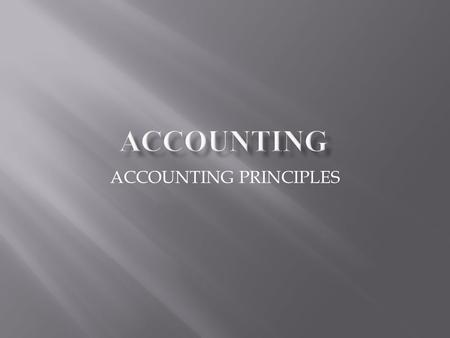ACCOUNTING PRINCIPLES. Accounting principles can be subdivided into two categories:  Accounting Concepts; and  Accounting Conventions.
