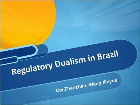 Cai Zhenzhen, Wang Xinyue Regulatory Dualism in Brazil.