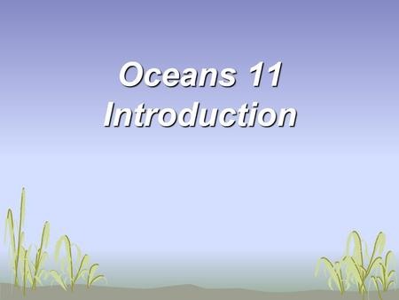 Oceans 11 Introduction. The oceans cover 71 percent of the Earth's surface and contain 97.1 percent of the Earth's water. The Marianas Trench, located.