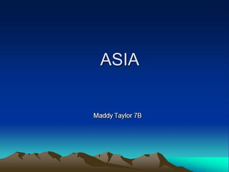 ASIA Maddy Taylor 7B. The Asian Region The part of Russia that is in Europe Land that is not in Asia Asia.