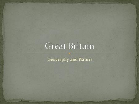 Geography and Nature. The United Kingdom of Great Britain and Northern Ireland is situated on the British isles to the north-west of the continent of.
