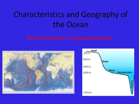 Characteristics and Geography of the Ocean An Introduction in Aquatic Science.