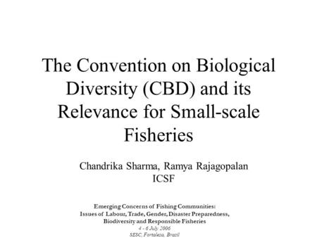 The Convention on Biological Diversity (CBD) and its Relevance for Small-scale Fisheries Emerging Concerns of Fishing Communities: Issues of Labour, Trade,