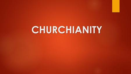 CHURCHIANITY. JUST STOP SINNING!! See what great love the Father has lavished on us, that we should be called children of God! And that is what we are!