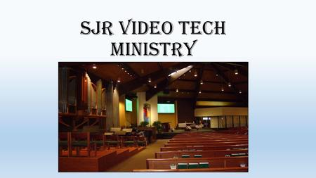 SJR Video Tech Ministry. Video Tech Ministry St. John of Rochester is now using its new Video system to record all Masses and stream them live via the.