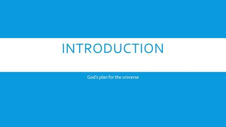 INTRODUCTION God's plan for the universe. BELIEVE  John chapter 1:12 but as many as have received him to them he gave the power to become the sons of.