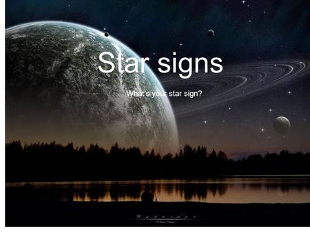 Star signs Star signs! What's your star sign?.