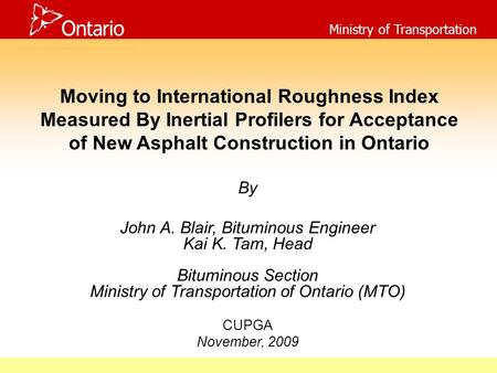 Moving to International Roughness Index Measured By Inertial Profilers for Acceptance of New Asphalt Construction in Ontario By John A. Blair, Bituminous.