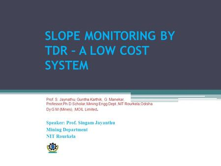 SLOPE MONITORING BY TDR – A LOW COST SYSTEM