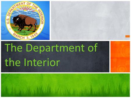 The Department of the Interior. What does the DOI do? The United States Department of the Interior (DOI) is the responsible for: the management of federal.