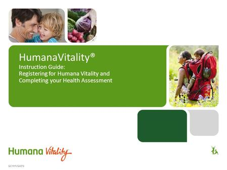 HumanaVitality® Instruction Guide: Registering for Humana Vitality and Completing your Health Assessment GCHHVG4EN.