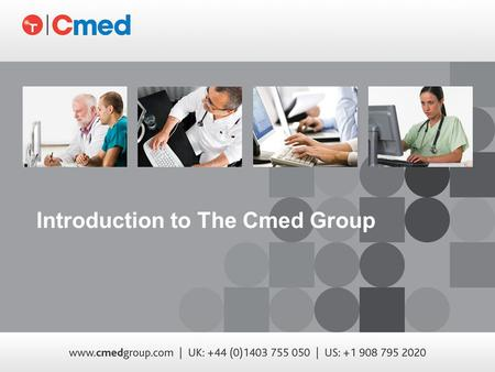 Introduction to The Cmed Group. About Cmed 2 Cmed Group Cmed Group is an innovative clinical trials services and advanced software provider that includes.