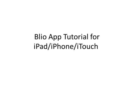 Blio App Tutorial for iPad/iPhone/iTouch. eBooks.