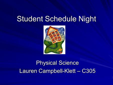 Student Schedule Night Physical Science Lauren Campbell-Klett – C305.