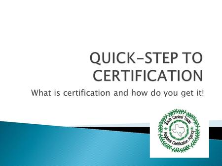 What is certification and how do you get it!.  Certification is the process by which a business enterprise is initially determined by the Agency to be.