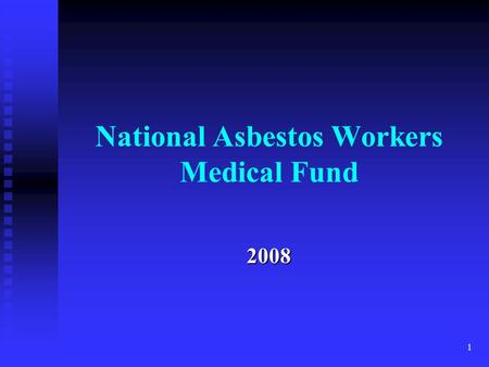 1 National Asbestos Workers Medical Fund 2008. 2 Benefits Comprehensive Major Medical Benefits Deductible Deductible Annual Plan Annual Plan Lifetime.