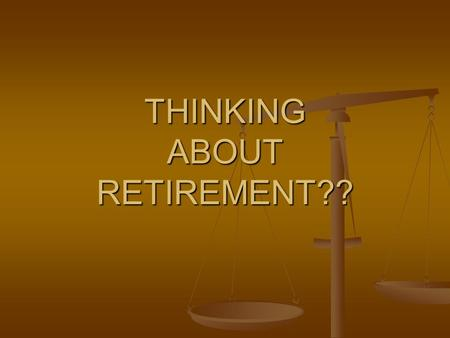 THINKING ABOUT RETIREMENT?? OVERVIEW Our goal is to reduce the stress and anxiety felt at retirement. Our goal is to reduce the stress and anxiety felt.