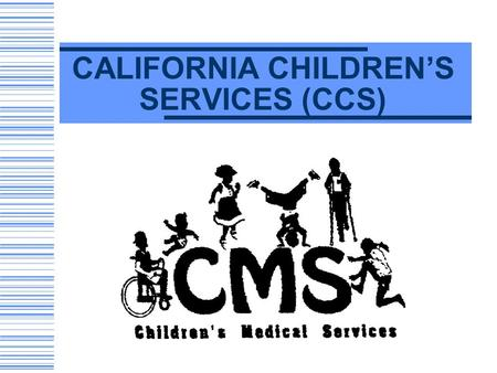 CALIFORNIA CHILDREN'S SERVICES (CCS). COMMON PROVIDER BILLING ERRORS AND HELPFUL BILLING TIPS.