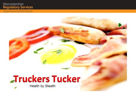 Health by Stealth. Why Truckers Tucker? Predicted prevalence of obesity in 2012 is : 32.1% men and 31.0% in women –34% manual social classes –29% professional.