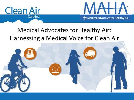 Medical Advocates for Healthy Air: Harnessing a Medical Voice for Clean Air.