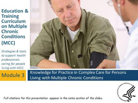 Education & Training Curriculum on Multiple Chronic Conditions (MCC) Strategies & tools to support health professionals caring for people living with MCC.