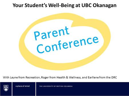 Your Student's Well-Being at UBC Okanagan With Layne from Recreation, Roger from Health & Wellness, and Earllene from the DRC.