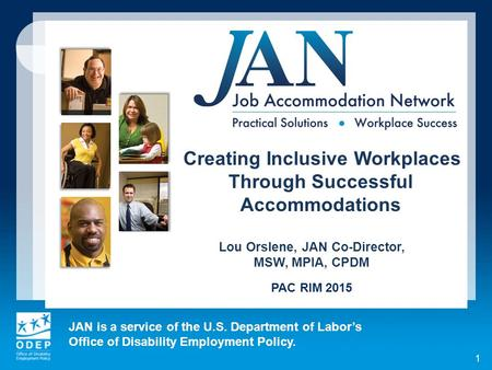 JAN is a service of the U.S. Department of Labor's Office of Disability Employment Policy. 1 Creating Inclusive Workplaces Through Successful Accommodations.