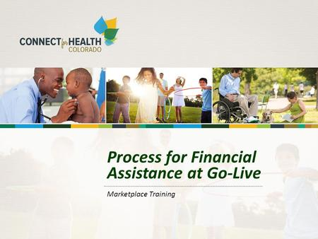 Process for Financial Assistance at Go-Live Marketplace Training.