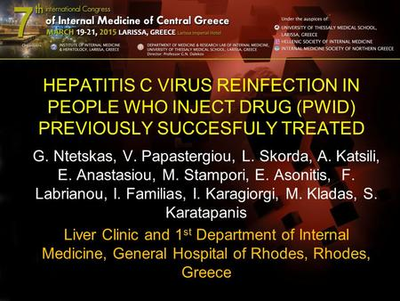 HEPATITIS C VIRUS REINFECTION IN PEOPLE WHO INJECT DRUG (PWID) PREVIOUSLY SUCCESFULY TREATED G. Ntetskas, V. Papastergiou, L. Skorda, A. Katsili, E. Anastasiou,