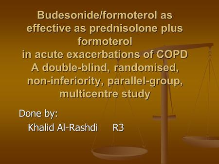 Budesonide/formoterol as effective as prednisolone plus formoterol in acute exacerbations of COPD A double-blind, randomised, non-inferiority, parallel-group,