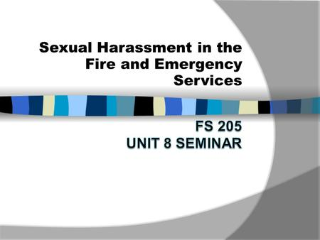 Sexual Harassment in the Fire and Emergency Services.