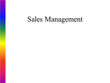 Sales Management. Managing the sales effort n Sales management: Activities of planning, organizing, staffing, motivating compensating, and evaluating.