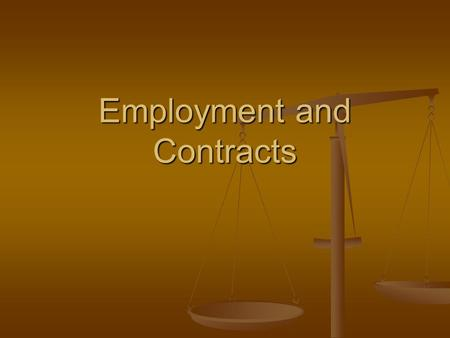 Employment and Contracts. Rights and Protection Rights and Protection You have them! Use them! You have them! Use them! Discrimination Discrimination.