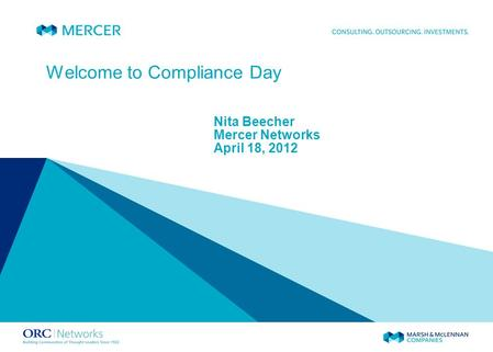 Welcome to Compliance Day Nita Beecher Mercer Networks April 18, 2012.