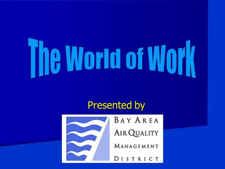 "<strong>Presented</strong> by. Air District ""Spare the Air"" ""Spare the Air"" Work to protect the environment Work to protect the environment Prepare future workers Prepare."