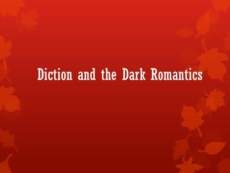 Diction and the Dark Romantics
